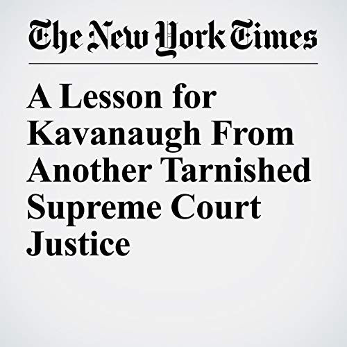 A Lesson for Kavanaugh From Another Tarnished Supreme Court Justice audiobook cover art