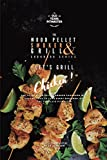 The Wood Pellet Smoker and Grill Cookbook: Let's Grill Chicken!: 4