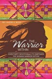 The Warrior Within: Over Forty Devotionals to Empower the Woman Warrior Within