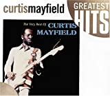 The Very Best of Curtis Mayfield von Curtis Mayfield