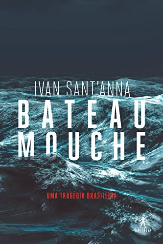 Bateau Mouche: Uma tragédia brasileira