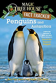 Penguins and Antarctica: A Nonfiction Companion to Magic Tree House Merlin Mission #12: Eve of the Emperor Penguin (Magic Tree House: Fact Trekker Book 18) by [Mary Pope Osborne, Natalie Pope Boyce, Sal Murdocca]