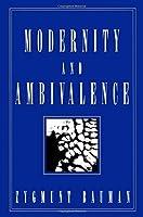 Modernity and Ambivalence by Zygmunt Bauman(1905-06-15)