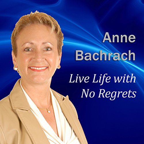 Live Life with No Regrets audiobook cover art