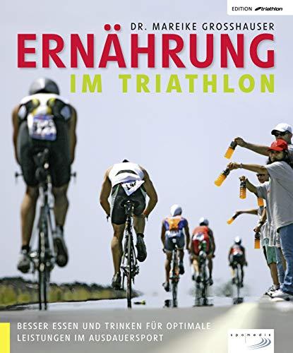 Ernährung im Triathlon: Besser essen und trinken für optimale Leistungen im Ausdauersport