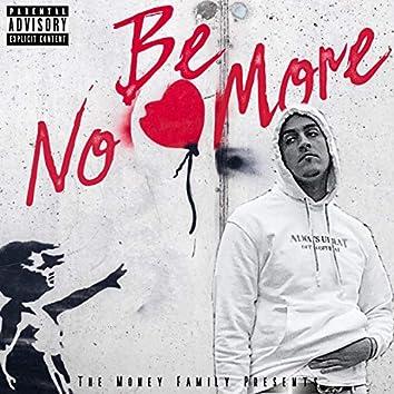 Be No More