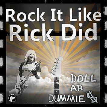 Rock It Like Rick Did