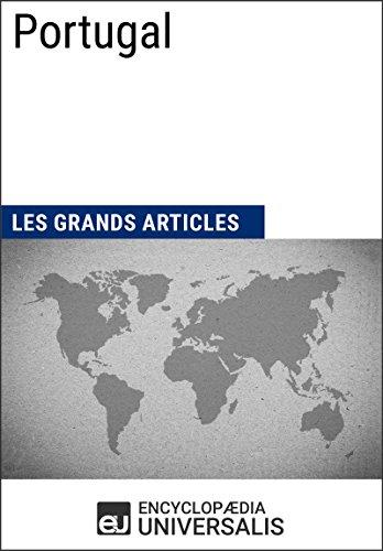 Portugal: Universalis : Géographie, économie, histoire et politique PDF Books