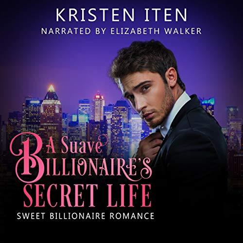 A Suave Billionaire's Secret Life audiobook cover art