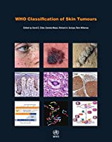 WHO Classification of Skin Tumours (Who Classification of Tumours: International Agency for Research on Cancer)