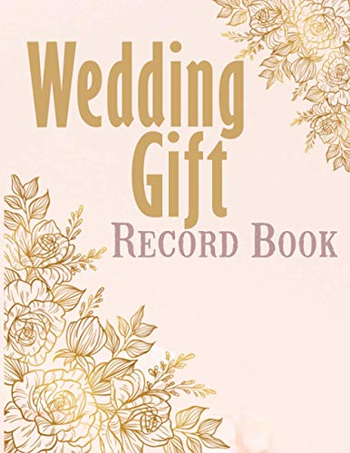 Wedding Gift Record Book: Keep track of your weddings gifts and who you thanked.