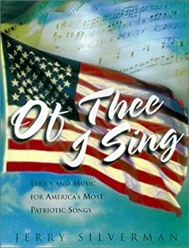 Of Thee I Sing  Lyrics and Music for Americas Most Patriotic Songs