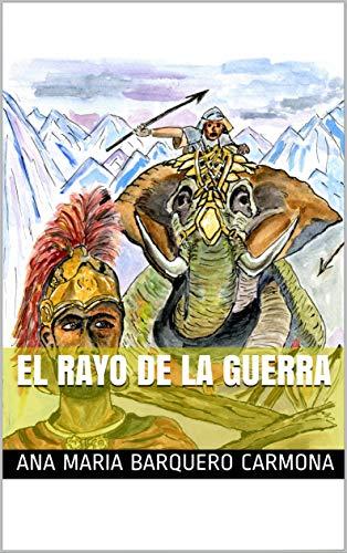 EL RAYO DE LA GUERRA (El mundo Mediterráneo S.III a.C. nº 2)