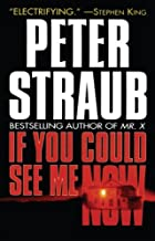 If You Could See Me Now by Peter Straub (2000-07-05)