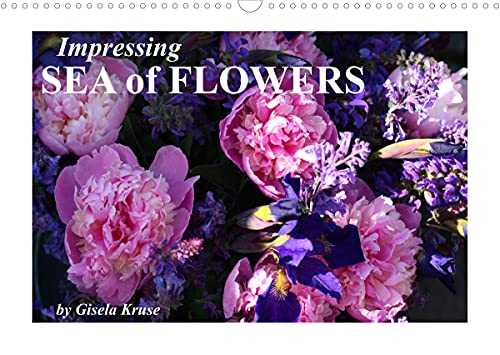 Impressing Sea of Flowers (Wall Calendar 2022 DIN A3 Landscape): Unusual and motley flower arrangements which will cheer you up the whole year! (Monthly calendar, 14 pages )