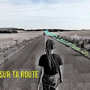 Sur ta route