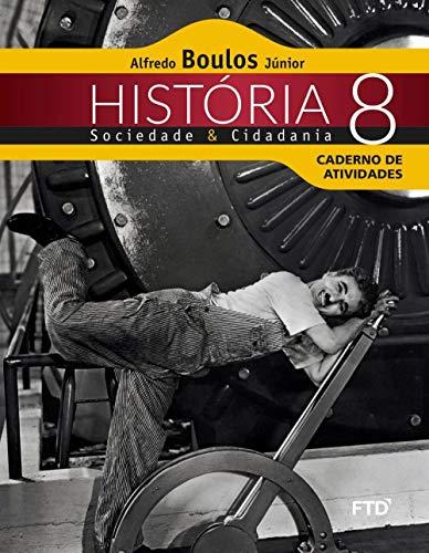 História, Sociedade e Cidadania - 8ª ano: Caderno de Atividades