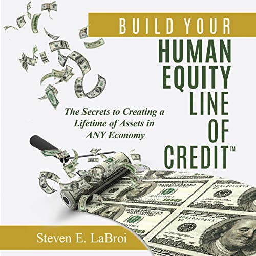 Build Your Human Equity Line of Credit  By  cover art