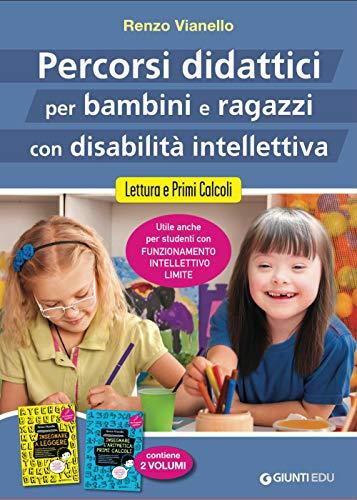 Percorsi didattici per bambini e ragazzi con disabilità intellettiva. Lettura e primi calcoli