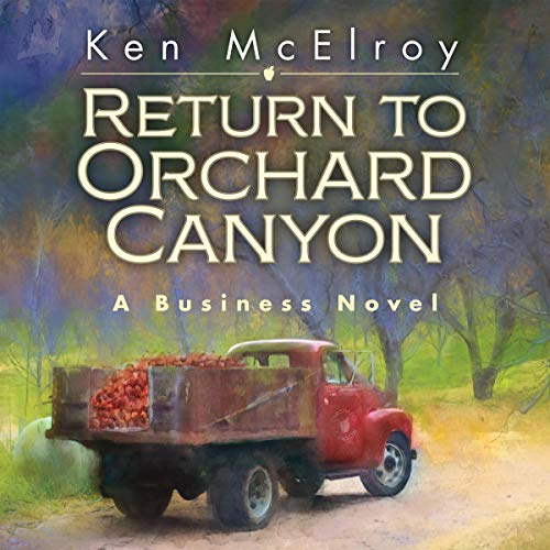 Return to Orchard Canyon: A Business Novel