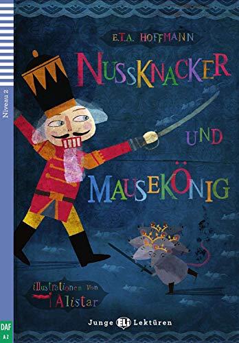 Nussknacker und Mausekönig: mit Audio via ELI Link-App (Junge ELI Lektüren)