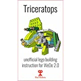 Triceratops: Lego Education WeDo 2.0 (45300) building guide instruction: Dino Triceratops (Lego instructions Book 2) (English Edition)