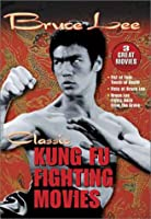 Classic Kung-Fu Fighting Movies - Bruce Lee: Fist Of Fear, Touch Of Death / Fists Of Bruce Lee / Bruce Lee Fights Back