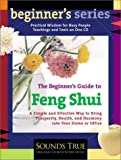The Beginner's Guide to Feng Shui: A Simple and Effective Way to Bring Prosperity, Health, and Harmony into Your Home or Office