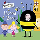 Ben and Holly's Little Kingdom: Honey Bees (Ben & Holly's Little Kingdom)
