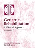 Geriatric Rehabilitation: A Clinical Approach (2nd Edition)