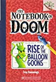 Rise of the Balloon Goons: A Branches Book (The Notebook of Doom #1) (1)