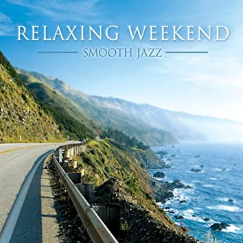 Relaxing Weekend: Smooth Jazz
