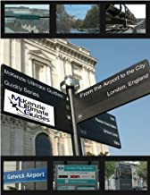 McKenzie Ultimate Guides: From The Airport to the City-London, England (Quickly Series)