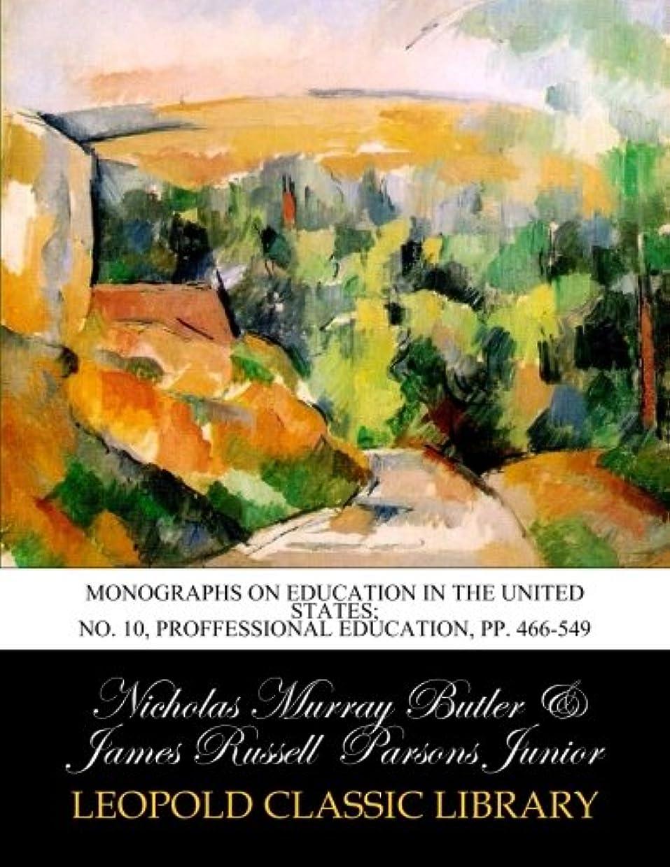 好ましいブレース率直なMonographs on education in the United States; No. 10, Proffessional Education, pp. 466-549