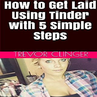 How to Get Laid Using Tinder with 5 Simple Steps audiobook cover art
