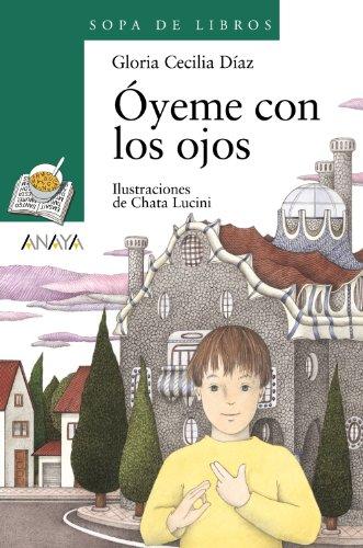 Óyeme con los ojos (Literatura Infantil (6-11 Años) - Sopa De Libros)