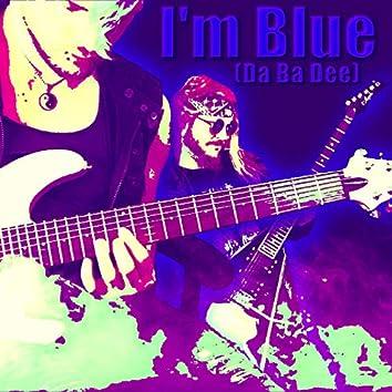 I'm Blue (Da Ba Dee) (Industrial Metal Version)