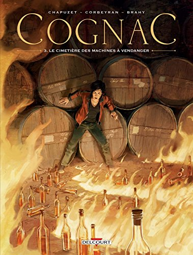 Cognac T03 : Le Cimetière des machines à vendanger (French Edition)