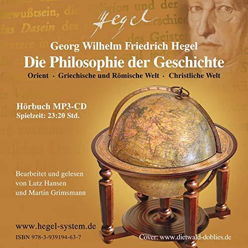 Die Philosophie der Geschichte (Hegels Vorlesungen ungekürzt) Titelbild
