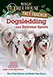 Dogsledding and Extreme Sports: A Nonfiction Companion to Magic Tree House Merlin Mission #26: Balto of the Blue Dawn (Magic Tree House: Fact Trekker Book 34) (English Edition)