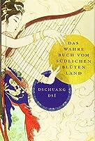 Dschuang Dsi: Das wahre Buch vom suedlichen Bluetenland