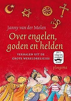 Over engelen, goden en helden (Ploegsma kinder- & jeugdboeken) van [Janny van der Molen, Els van Egeraat]