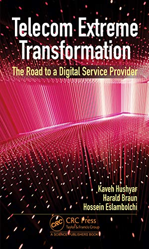 Compare Textbook Prices for Telecom Extreme Transformation: The Road to a Digital Service Provider 1 Edition ISBN 9780367750138 by Hushyar, Kaveh,Braun, Harald,Eslambolchi, Hossein