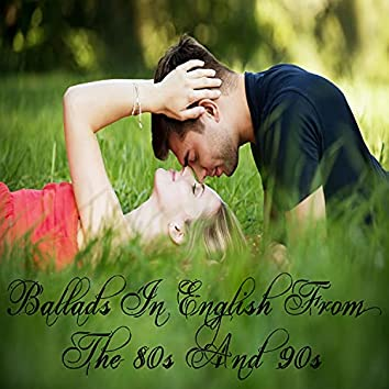 Ballads In English From The 80s And 90s