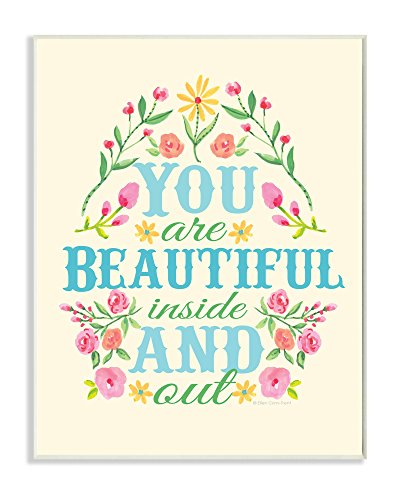 The Kids Room by Stupell You are Beautiful Inside and Out Floral Graphic Art Wall Plaque, 11 x 0.5 x 15, Proudly Made in USA