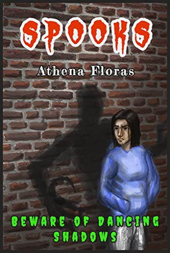 Beware of Dancing Shadows (SPOOKS Book 10) by [Athena Floras]