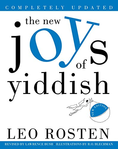 Compare Textbook Prices for The New Joys of Yiddish: Completely Updated Updated Edition ISBN 9780609806920 by Rosten, Leo,Bush, Lawrence,Blechman, Ro