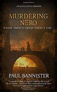 Murdering Nero: An Aulus Flavius Thriller