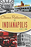 Classic Restaurants of Indianapolis (American Palate)