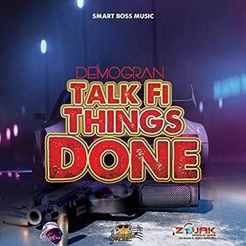 Talk Fi Things Done